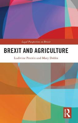 Brexit and Agricultural Law - Legal Perspectives on Brexit (Hardback)
