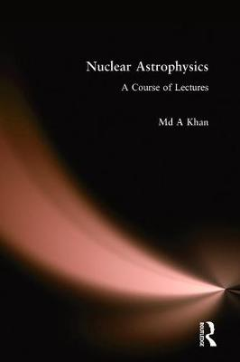 Nuclear Astrophysics: A Course of Lectures (Hardback)
