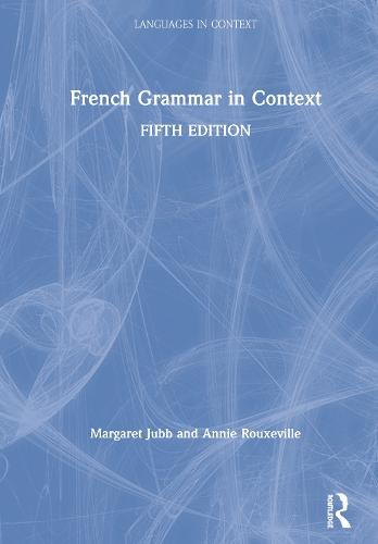 French Grammar in Context - Languages in Context (Hardback)