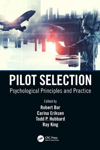 Pilot Selection: Psychological Principles and Practice (Hardback)