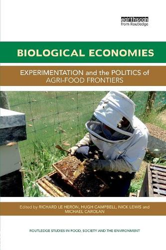 Biological Economies: Experimentation and the politics of agri-food frontiers (Paperback)