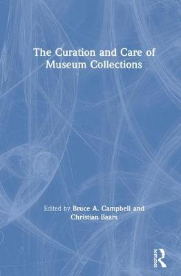 The Curation and Care of Museum Collections (Hardback)