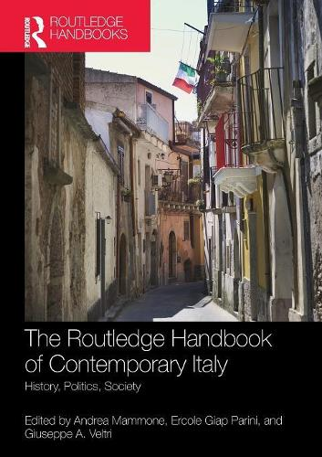 The Routledge Handbook of Contemporary Italy: History, Politics, Society (Paperback)