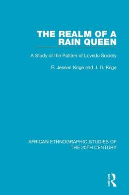 The Realm of a Rain Queen: A Study of the Pattern of Lovedu Society (Hardback)