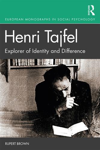 Henri Tajfel: Explorer of Identity and Difference - European Monographs in Social Psychology (Hardback)