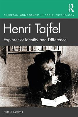 Henri Tajfel: Explorer of Identity and Difference - European Monographs in Social Psychology (Paperback)