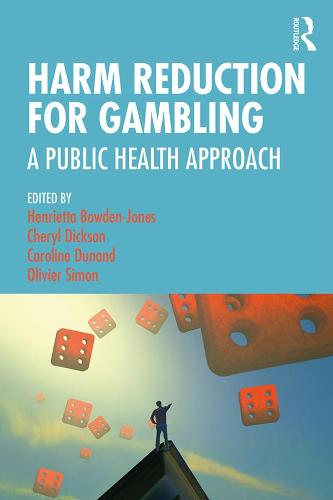 Harm Reduction for Gambling: A Public Health Approach (Hardback)