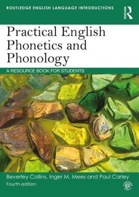Practical English Phonetics and Phonology: A Resource Book for Students - Routledge English Language Introductions (Paperback)