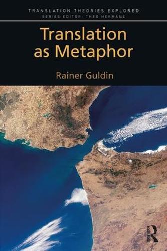 Translation as Metaphor - Translation Theories Explored (Paperback)