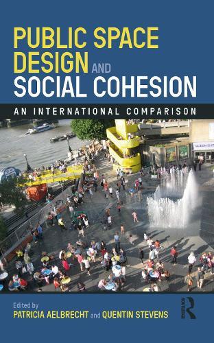 Public Space Design and Social Cohesion: An International Comparison (Paperback)