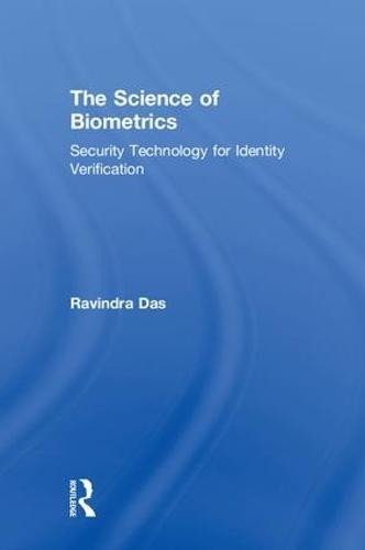The Science of Biometrics: Security Technology for Identity Verification (Hardback)