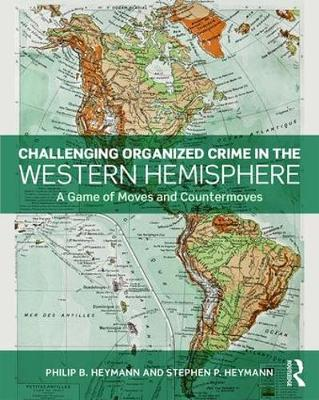 Challenging Organized Crime in the Western Hemisphere: A Game of Moves and Countermoves (Paperback)