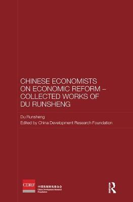 Chinese Economists on Economic Reform - Collected Works of Du Runsheng - Routledge Studies on the Chinese Economy (Paperback)