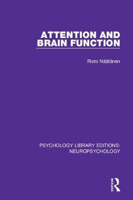 Attention and Brain Function - Psychology Library Editions: Neuropsychology 8 (Hardback)