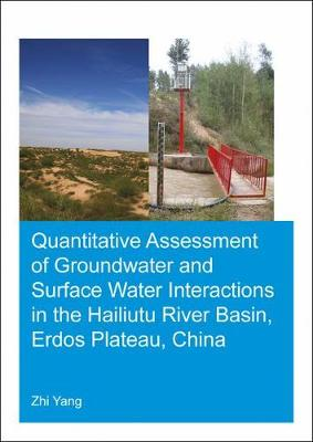 Quantitative Assessment of Groundwater and Surface Water Interactions in the Hailiutu River Basin, Erdos Plateau, China (Paperback)