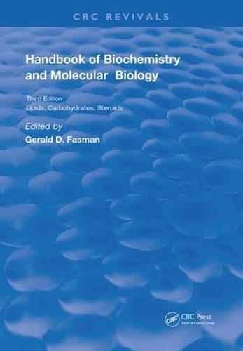 Handbook of Biochemistry: Section C Lipids Carbohydrates & Steroids, Volume l (Hardback)