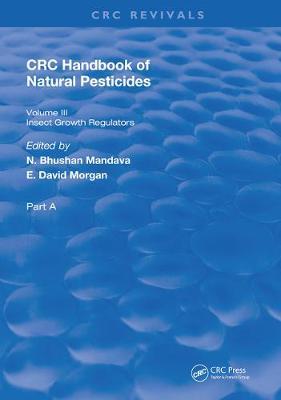 Handbook of Natural Pesticides: Part A, Volume III (Hardback)