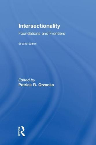 Intersectionality: Foundations and Frontiers (Hardback)