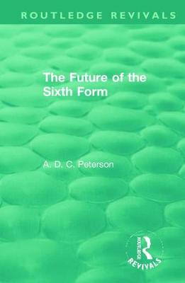 The Future of the Sixth Form - Routledge Revivals (Hardback)