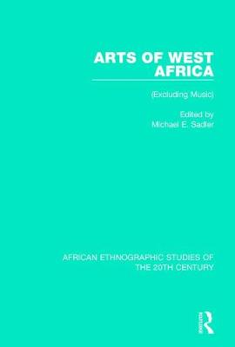 Arts of West Africa: (Excluding Music) (Hardback)