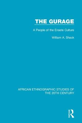 The Gurage: A People of the Ensete Culture (Hardback)