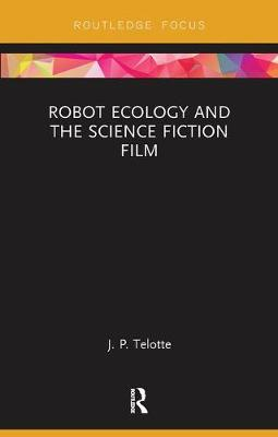 Robot Ecology and the Science Fiction Film (Paperback)