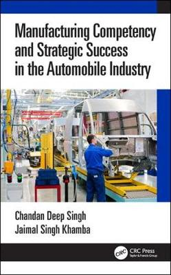 Manufacturing Competency and Strategic Success in the Automobile Industry (Hardback)