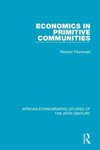 Economics in Primitive Communities (Hardback)