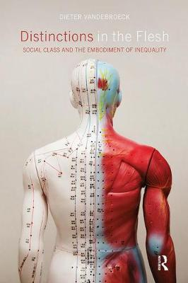 Distinctions in the Flesh: Social Class and the Embodiment of Inequality - CRESC (Paperback)