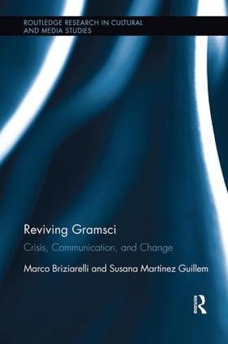 Reviving Gramsci: Crisis, Communication, and Change (Paperback)