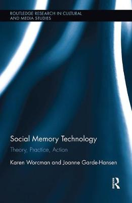 Social Memory Technology: Theory, Practice, Action (Paperback)
