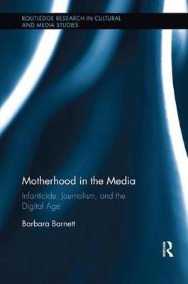 Motherhood in the Media: Infanticide, Journalism, and the Digital Age (Paperback)
