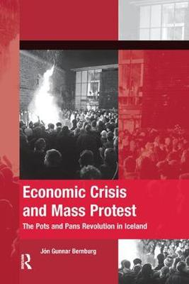 Economic Crisis and Mass Protest: The Pots and Pans Revolution in Iceland - The Mobilization Series on Social Movements, Protest, and Culture (Paperback)