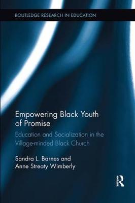 Empowering Black Youth of Promise: Education and Socialization in the Village-minded Black Church - Routledge Research in Education (Paperback)