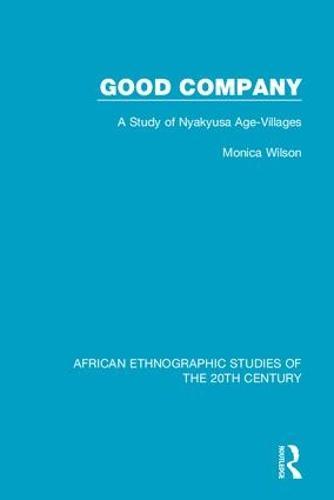 Good Company: A Study of Nyakyusa Age-Villages (Hardback)