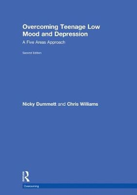 Overcoming Teenage Low Mood and Depression: A Five Areas Approach - Overcoming (Hardback)