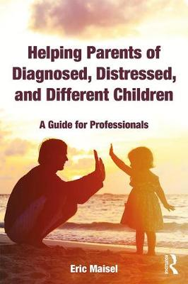 Helping Parents of Diagnosed, Distressed, and Different Children: A Guide for Professionals (Paperback)