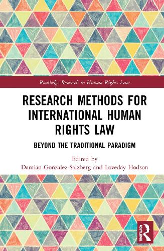 Research Methods for International Human Rights Law: Beyond the traditional paradigm - Routledge Research in Human Rights Law (Hardback)