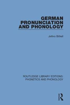 German Pronunciation and Phonology - Routledge Library Editions: Phonetics and Phonology 2 (Hardback)