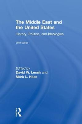 The Middle East and the United States: History, Politics, and Ideologies (Hardback)