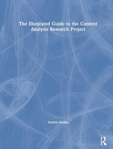 The Illustrated Guide To The Content Analysis Research Project (Hardback)