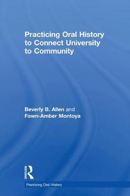 Practicing Oral History to Connect University to Community - Practicing Oral History (Hardback)