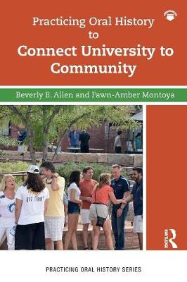 Practicing Oral History to Connect University to Community - Practicing Oral History (Paperback)