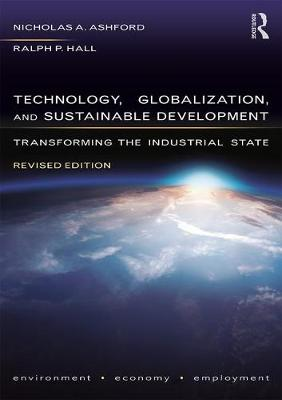 Technology, Globalization, and Sustainable Development: Transforming the Industrial State (Paperback)