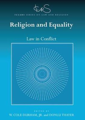 Religion and Equality: Law in Conflict - ICLARS Series on Law and Religion (Paperback)