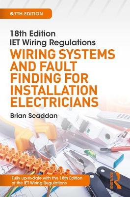 IET Wiring Regulations: Wiring Systems and Fault Finding for Installation Electricians, 7th ed (Paperback)