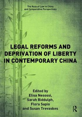 Legal Reforms and Deprivation of Liberty in Contemporary China - The Rule of Law in China and Comparative Perspectives (Paperback)