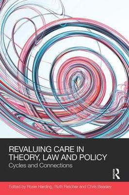ReValuing Care in Theory, Law and Policy: Cycles and Connections - Social Justice (Paperback)