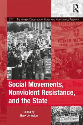 Social Movements, Nonviolent Resistance, and the State - The Mobilization Series on Social Movements, Protest, and Culture (Hardback)