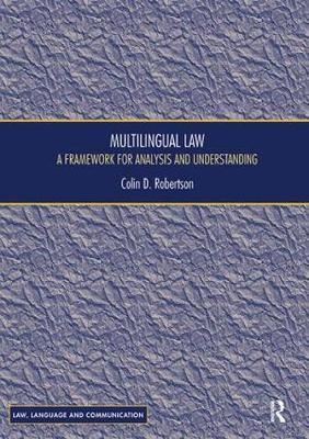 Multilingual Law: A Framework for Analysis and Understanding - Law, Language and Communication (Paperback)